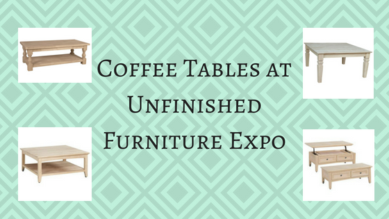 Coffee Tables at Unfinished Furniture Expo