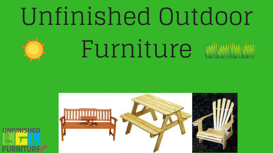 Unfinished Outdoor Furniture