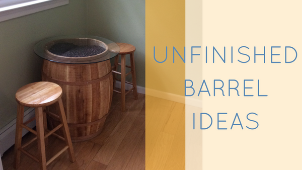 Creative Ideas With Unfinished Barrels
