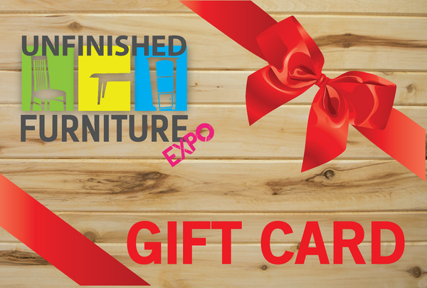 Unfinished Furniture Expo Gift Card