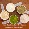 Can Protein Powder Cause Digestive Problems?