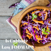 Is Cabbage Low FODMAP?