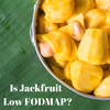 Is Jackfruit a low FODMAP Snack or Meal Option?