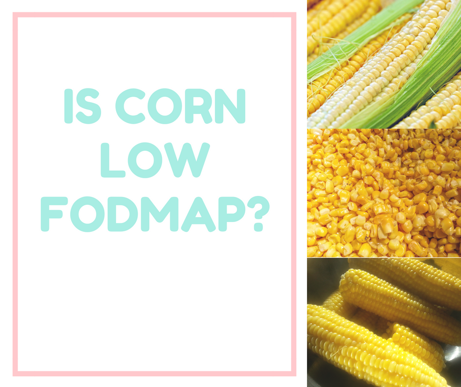 Is Corn Low FODMAP?