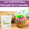 Low FODMAP Paleo Pineapple Berry Smoothie