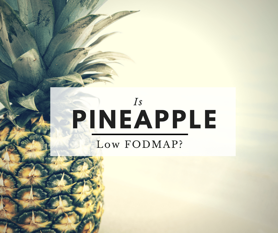 Is Pineapple Low FODMAP?