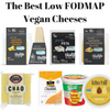 The Best Low FODMAP Vegan Cheeses