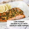 LOW FODMAP SALMON FILLET WITH CRUNCHY HERB TOPPING