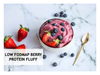 LOW FODMAP BERRY PROTEIN FLUFF