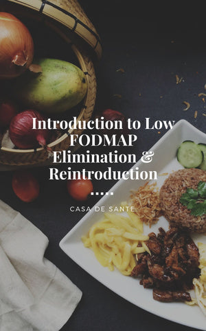 Introduction to Low FODMAP Elimination & Reintroduction-casa de sante