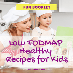 Low FODMAP Recipes for Kids Fun Booklet-ecookbooks-casa de sante