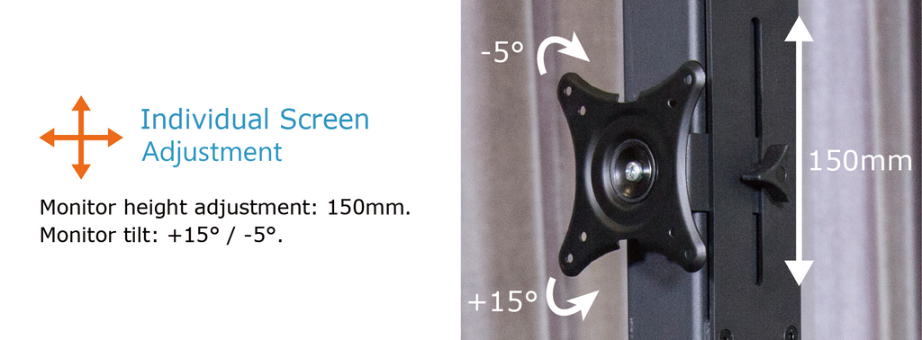 Individual screen adjustment - height adjustment 150mm monitor tilt +15/-5 degree