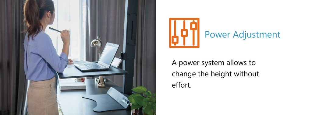 Power adjustment - a power system allows to change the height without effort