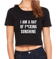 I AM A F*CKING RAY OF SUNSHINE