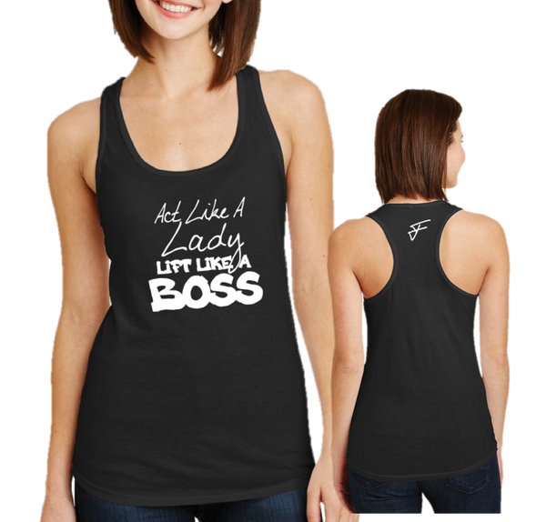 ACT LIKE A LADY TRAIN LIKE A BOSS-