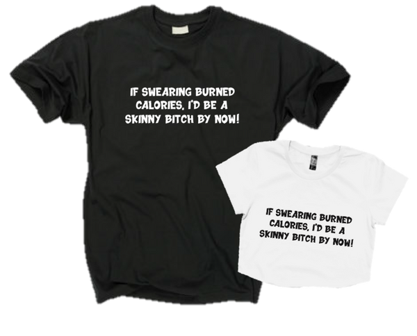 IF SWEARING BURNED CALORIES...