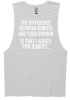 THE DIFFERENCE BETWEEN YOUR OPINION AND DONUTS