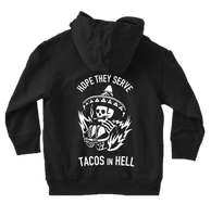 HOPE THEY SERVE TACOS IN HELL