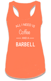 ALL I NEED IS A COFFEE AND A BARBELL-