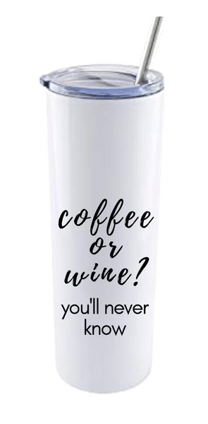 COFFEE OR WINE...