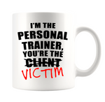 I'M THE TRAINER AND YOU'RE THE VICTIM