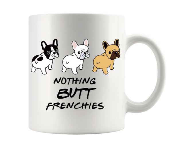 NOTHING BUTT FRENCHIES
