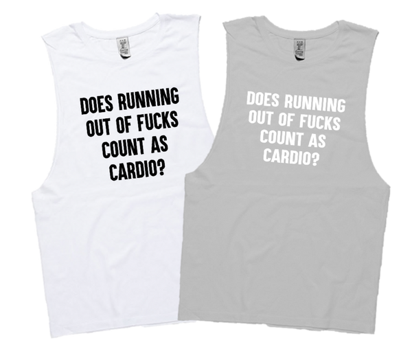 DOES RUNNING OUT OF FUCKS COUNT AS CARDIO?
