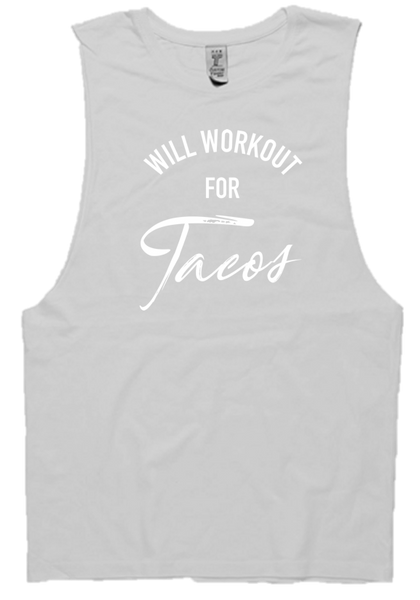 WILL WORKOUT FOR TACOS