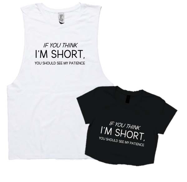 IF YOU THINK IM SHORT