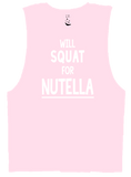 WILL SQUAT FOR NUTELLA -