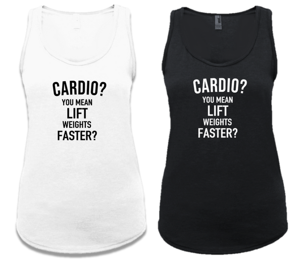 CARDIO? YOU MEAN LIFT WEIGHT FASTER