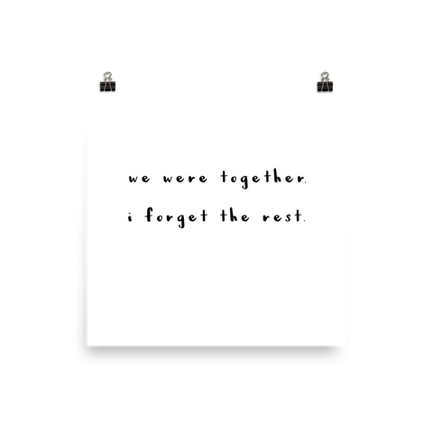 We Were Together, I Forget The Rest