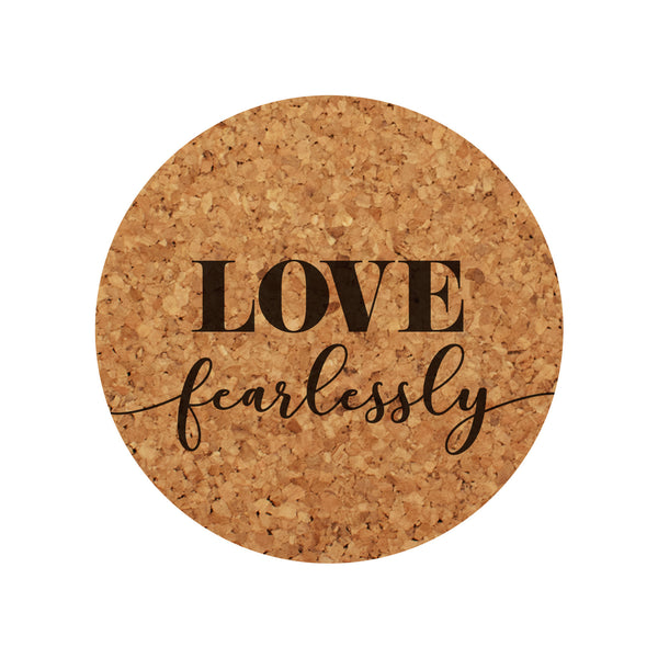 LOVE FEARLESSLY COASTER