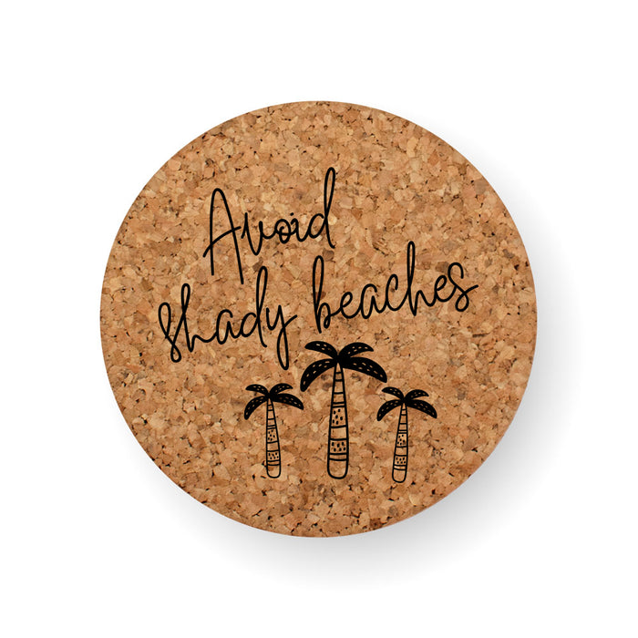 AVOID SHADY BEACHES COASTER
