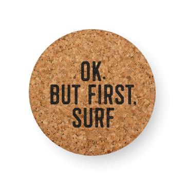 OK BUT FIRST SURF COASTER BY WORKSHOP 28 MADE IN HAWAII