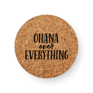 OHANA OVER EVERYTHING COASTER BY WORKSHOP 28