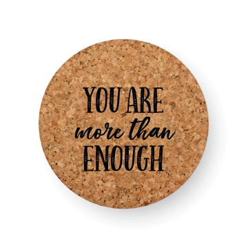 YOU ARE MORE THAN ENOUGH COASTER
