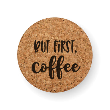 BUT FIRST, COFFEE COASTER