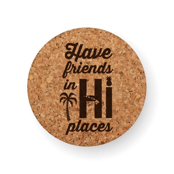 FRIENDS IN HI PLACES COASTER