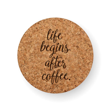 LIFE BEGINS AFTER COFFEE COASTER