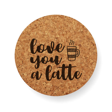 LOVE YOU A LATTE COASTER