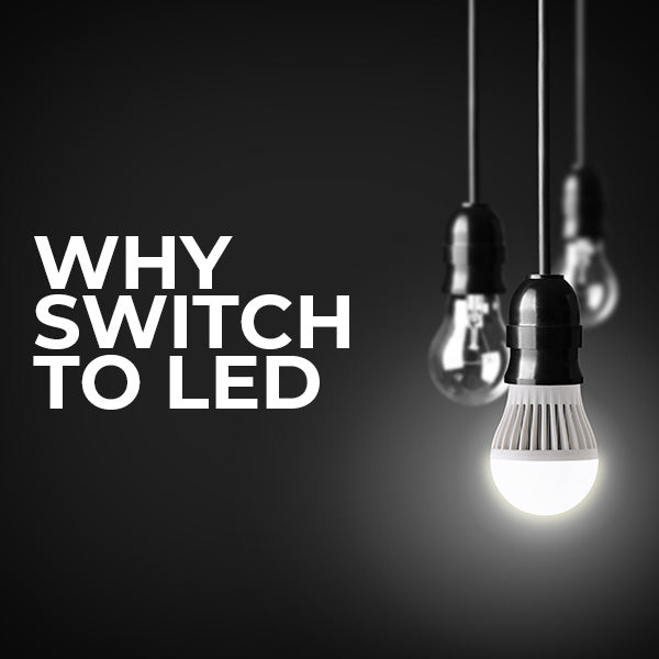 Why Switch to LED?
