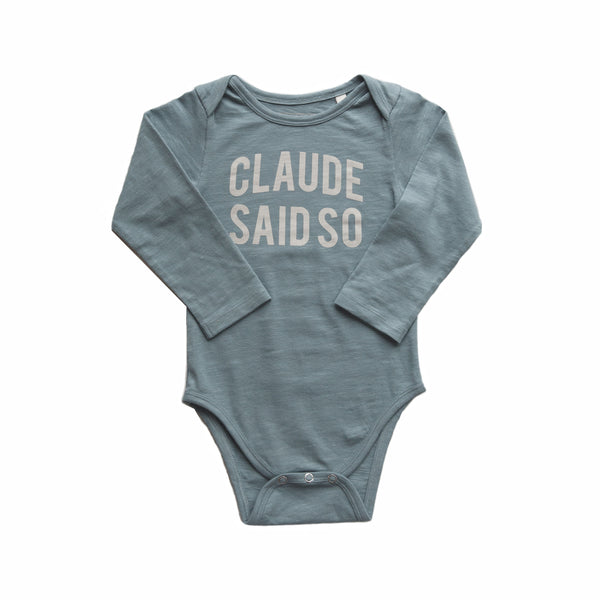 Claude and Co - Teal Claude Said So Bodygrow Unisex - Claude & Co