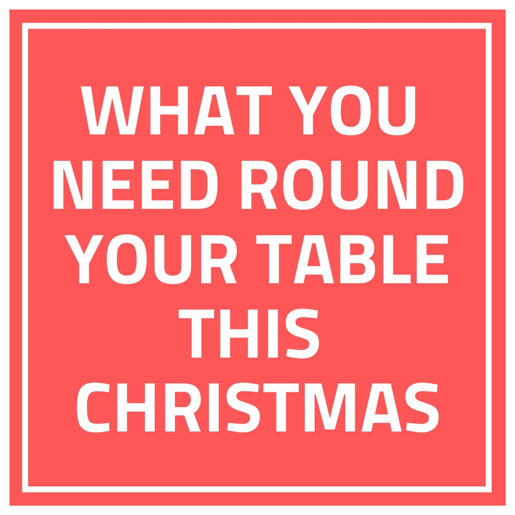 What you need round your table this Christmas!