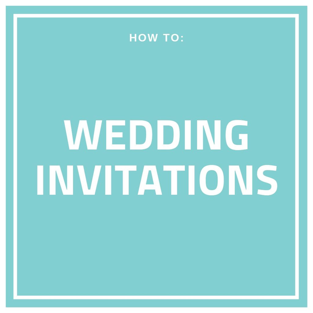 How to: Wedding Invitations