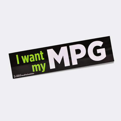 I want my MPG bumper sticker