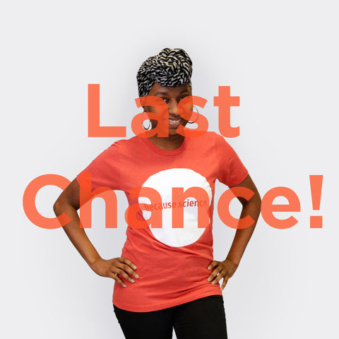 Because Science. tee-shirt - LAST CHANCE