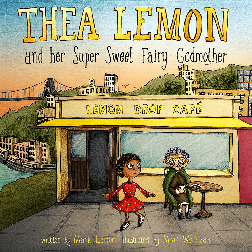 BOOK - Thea Lemon and her Super Sweet Fairy Godmother by Mark Lemon