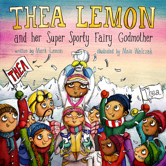 BOOK - Thea Lemon and her Super Sporty Fairy Godmother by Mark Lemon