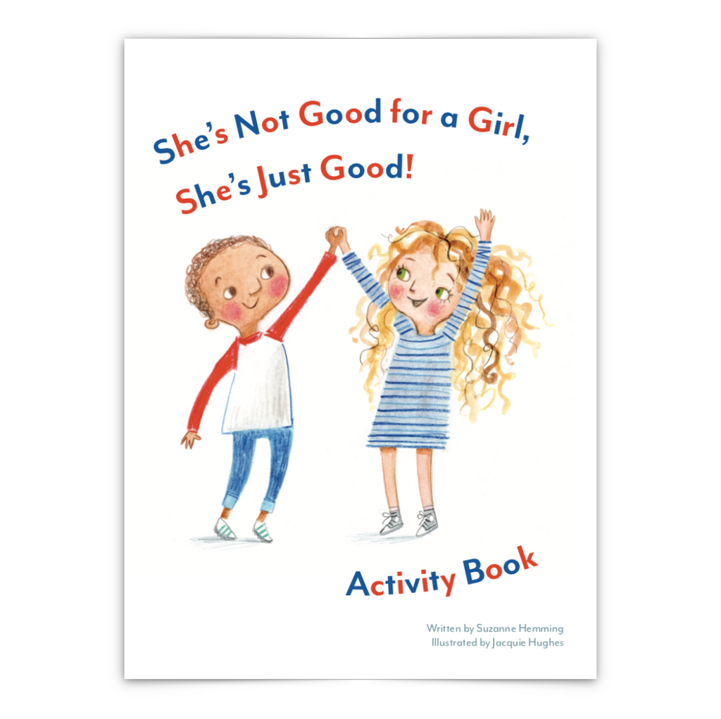 BOOK - SHE'S NOT GOOD FOR A GIRL, SHE'S JUST GOOD - Activity Book by Suzanne Hemming